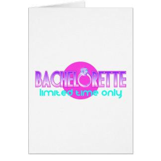 Bachelorette Limited Time Only Card