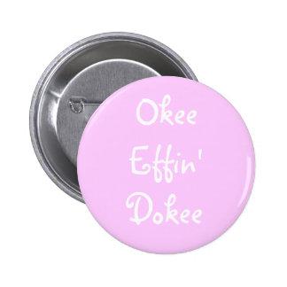 Bachelorette Okee divertido rosado Effin Dokee Pin Redondo De 2 Pulgadas