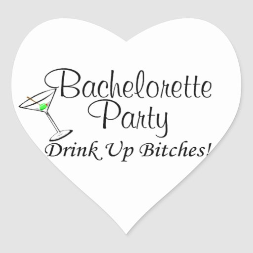 Bachelorette Party Drink Up Bitches Martini Heart Sticker