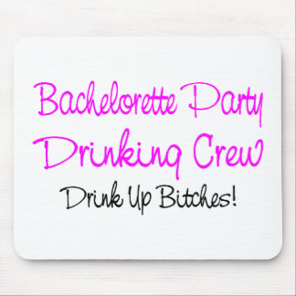 Bachelorette Party Drinking Crew Mouse Pad