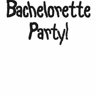 Bachelorette Party! Embroidered Shirt