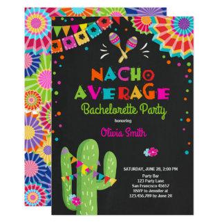 Bachelorette party Fiesta Invitation Nacho Average