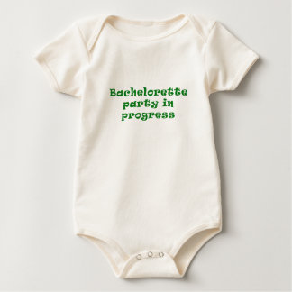 Bachelorette Party in Progress Baby Bodysuit