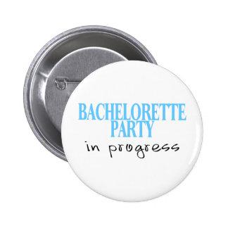 Bachelorette Party In Progress (Bue) 2 Inch Round Button
