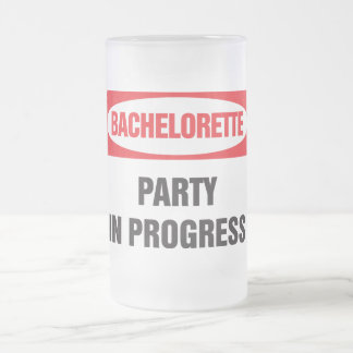 Bachelorette party in progress frosted glass beer mug