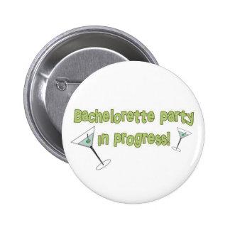 Bachelorette Party in Progress Pinback Button