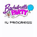 Bachelorette Party IN PROGRESS Shirt shirt