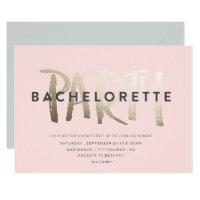 BACHELORETTE PARTY INVITATION // GOLD FOIL