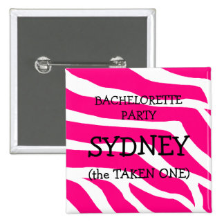 Bachelorette Party The Taken One Pinback Buttons