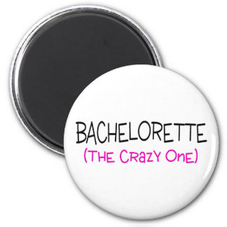 Bachelorette The Crazy One 2 Inch Round Magnet