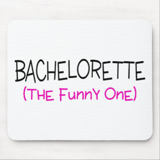 Bachelorette The Funny One Mouse Pad