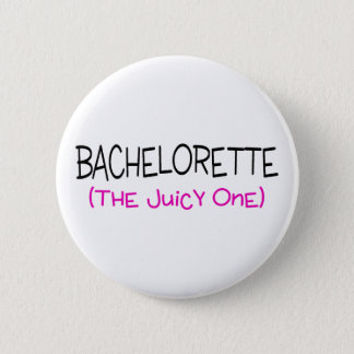 Bachelorette The Juicy One Button