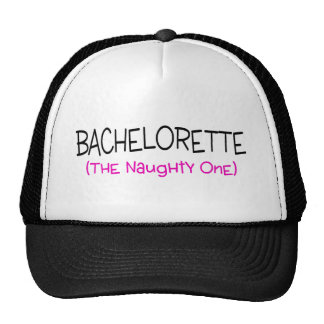 Bachelorette The Naughty One Trucker Hat