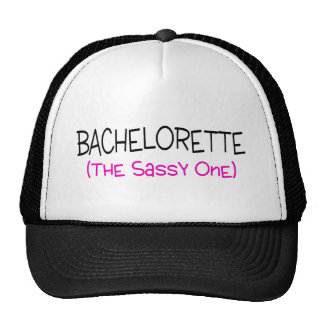 Bachelorette The Sassy One Trucker Hat
