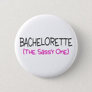 Bachelorette The Sassy One Pinback Button