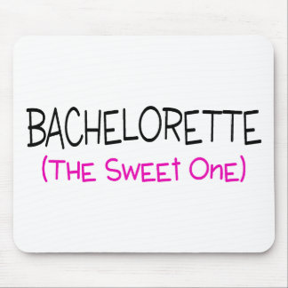 Bachelorette The Sweet One Mouse Pad