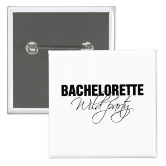 Bachelorette wild party pinback buttons