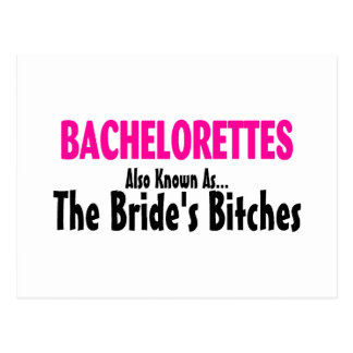 Bachelorettes Also Known As The Brides Bitches Postcard