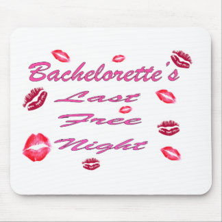BACHELORETTE'S LAST FREE NIGHT MOUSE PAD