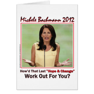 Bachmann 2012 - howd that hope and change work out card