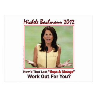 Bachmann 2012 - howd that hope and change work out postcard