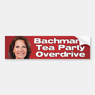 Bachmann Tea Party Overdrive Bumper Sticker