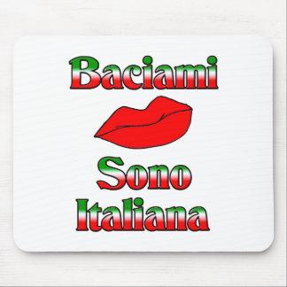 Baciami Sono Italiana (Kiss Me I'm Italian) Mouse Pad