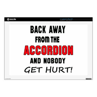 """Back away from the accordion and nobody get hurt! 17"""" laptop decals"""