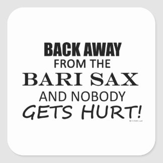 Back Away From The Bari Sax Square Sticker