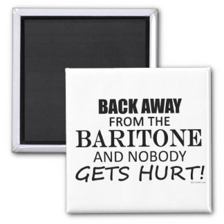 Back Away From The Baritone 2 Inch Square Magnet