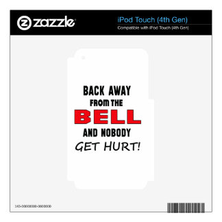 Back away from the Bell and nobody get hurt! Decal For iPod Touch 4G