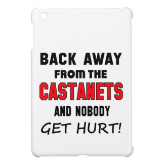 Back away from the Castanets and nobody get hurt! Cover For The iPad Mini