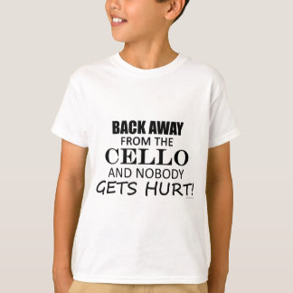 Back Away From The Cello T-Shirt