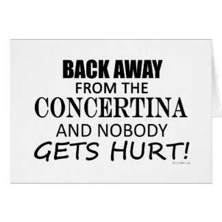 Back Away From The Concertina Greeting Card