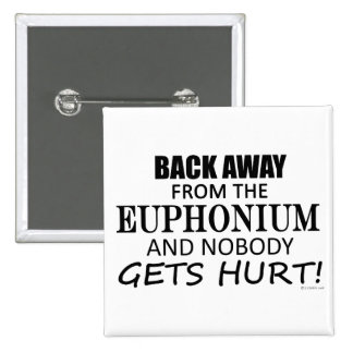Back Away From The Euphonium Pinback Button