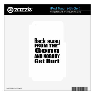 Back away from the Gong and nobody get hurt iPod Touch 4G Decals