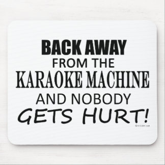 Back Away From The Karaoke Machine Mouse Pad