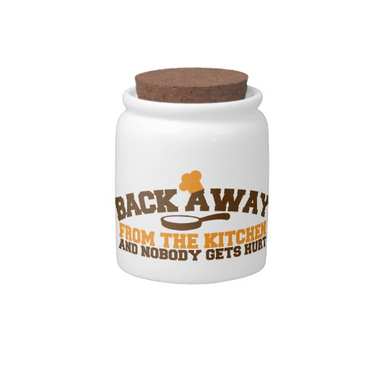 Back away from the KITCHEN  and nobody gets hurt! Candy Jar