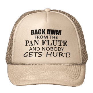 Back Away From The Pan Flute Trucker Hat