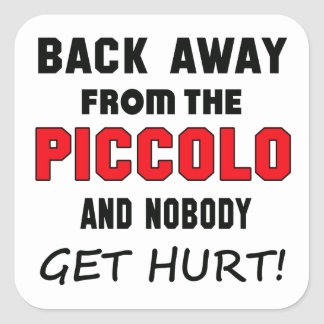Back away from the Piccolo and nobody get hurt! Square Sticker