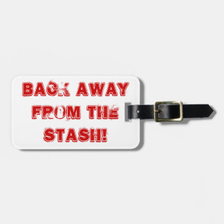 Back Away From the Stash! Tag For Luggage