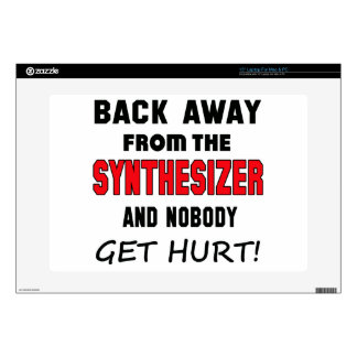 """Back away from the Synthesizer and nobody get hurt 15"""" Laptop Skins"""