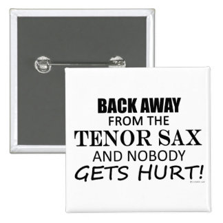Back Away From The Tenor Sax Button