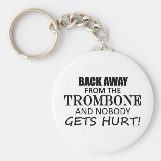 Back Away From The Trombone Keychain