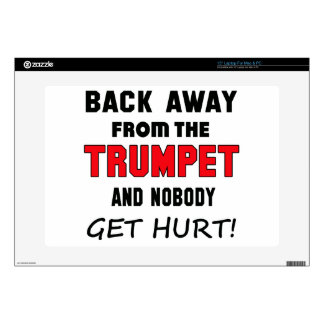 """Back away from the Trumpet and nobody get hurt! 15"""" Laptop Skin"""