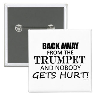 Back Away From The Trumpet Pinback Button