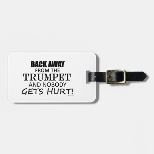 Back Away From The Trumpet Travel Bag Tags