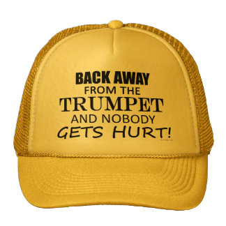 Back Away From The Trumpet Trucker Hat
