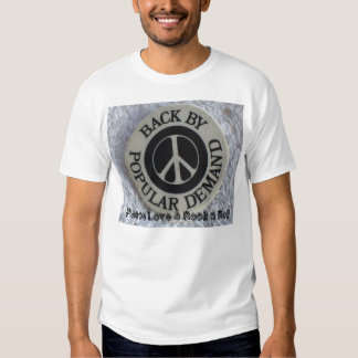 Back By Popular Demand/ Peace Love & Rock n Roll T-Shirt