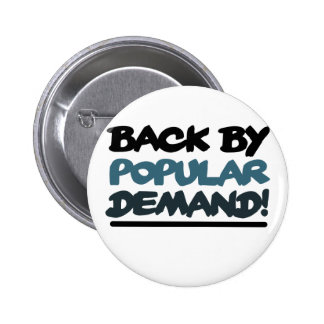 Back by Popular Demand Pinback Buttons